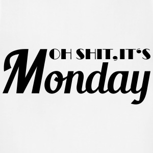 Oh shit, it's monday Women's T-Shirts - Adjustable Apron