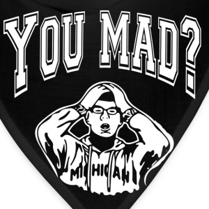 you mad bro - Bandana
