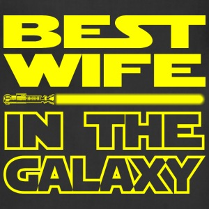 BEST WIFE IN THE GALAXY - funny star wars - Adjustable Apron