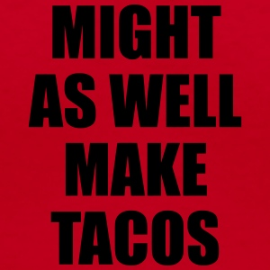 Might As Well Make Tacos Sportswear - Women's V-Neck T-Shirt