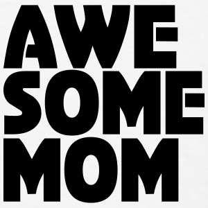Awesome Mom Tanks - Men's T-Shirt