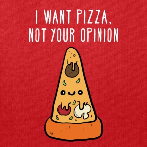 I want pizza, not your opinion Funny T-shirt Women's T-Shirts - Tote Bag