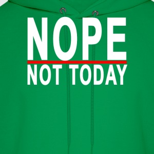 nope_not_today_ - Men's Hoodie