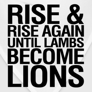 Rise and Rise Again Until Lambs Become LIons T-Shirts - Bandana