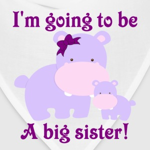 I'm going to be a big sister purple hippos with a  - Bandana
