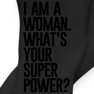I AM A WOMEN WHATS YOUR SUPER POWER - Leggings