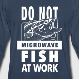 Do not microwave fish at work - Men's Premium Long Sleeve T-Shirt