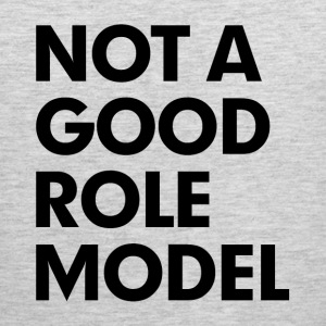 Not a Good Role Model T-Shirts - Men's Premium Tank