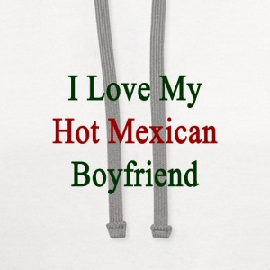 i_love_my_hot_mexican_boyfriend Women's T-Shirts - Contrast Hoodie