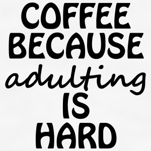 Coffee Adulting - Men's T-Shirt