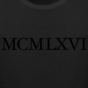 MCMLXVI 1966 Roman Birthday Year T-Shirts - Men's Premium Tank
