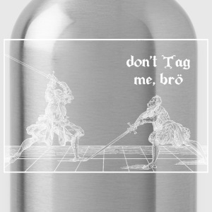 don't Tag me bro women's T-shirt white print - Water Bottle