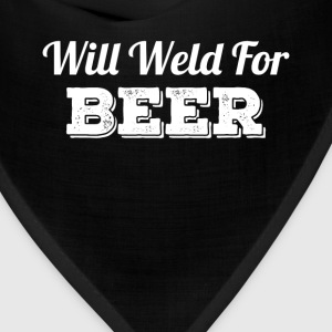 Will Weld For Beer T-Shirts - Bandana