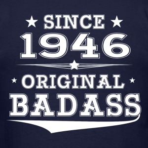ORIGINAL BADASS SINCE 1946 Hoodies - Men's T-Shirt
