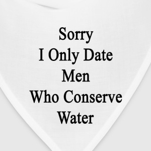 sorry_i_only_date_men_who_conserve_water Women's T-Shirts - Bandana