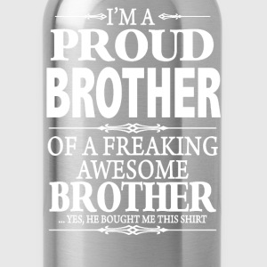 I'm A Proud Sister Of A Freaking Awesome Brother - Water Bottle