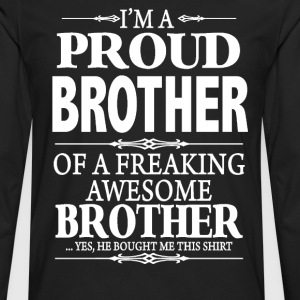 I'm A Proud Sister Of A Freaking Awesome Brother - Men's Premium Long Sleeve T-Shirt
