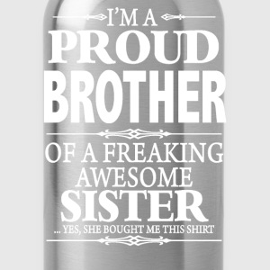 I'm A Proud Brother Of A Freaking Awesome Sister - Water Bottle