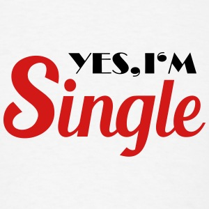 Yes, I'm single Tanks - Men's T-Shirt