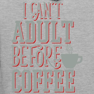 Can't Adult Before Coffee T-Shirts - Men's Premium Hoodie