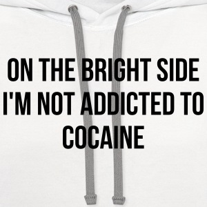 On the bright side i'm not addicted to cocaine Women's T-Shirts - Contrast Hoodie