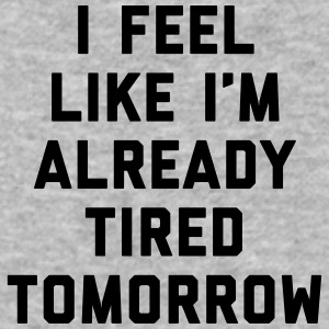 Tired Tomorrow Funny Quote Sportswear - Baseball T-Shirt