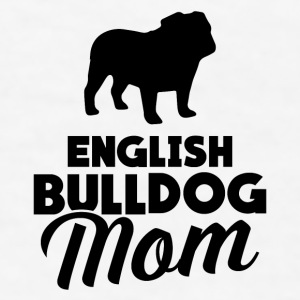English Bulldog Mom Mugs & Drinkware - Men's T-Shirt
