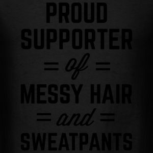 Messy Hair & Sweatpants Funny Quote Tanks - Men's T-Shirt
