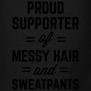 Messy Hair & Sweatpants Funny Quote Bags & backpacks - Men's T-Shirt