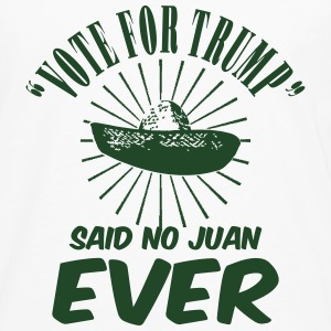 Vote Trump Said No Juan Women's T-Shirts - Men's Premium Long Sleeve T-Shirt