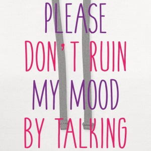 Please Don't Ruin My Mood - Contrast Hoodie