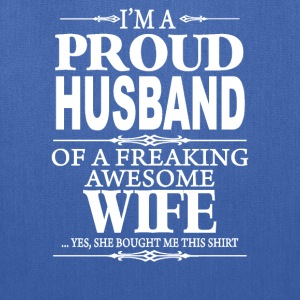 I'm A Proud Husband Of A Freaking Awesome Wife  - Tote Bag
