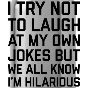 Laugh Own Jokes Funny Quote Tanks - Water Bottle