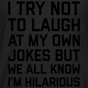 Laugh Own Jokes Funny Quote Tanks - Men's Premium Long Sleeve T-Shirt