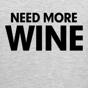 Need More Wine T-Shirts - Men's Premium Tank