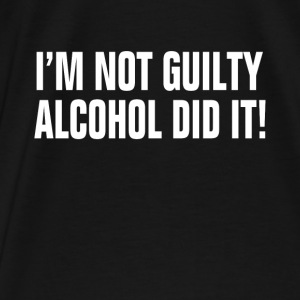 I'm Not Guilty Alcohol Did It ! Drunk Party Alcoho Hoodies - Men's Premium T-Shirt