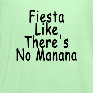 fiesta_like_theres_no_manana_ - Women's Flowy Tank Top by Bella