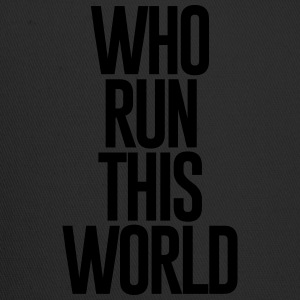 WHO RUN THIS WORLD - Trucker Cap