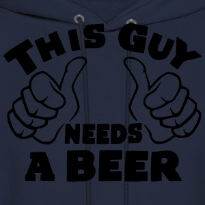 THIS GUY NEEDS A BEER - AS SEEN ON THE INTERNET - Men's Hoodie