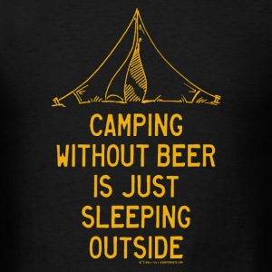 Camping Without Beer Tanks - Men's T-Shirt