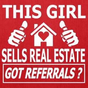 THIS GIRL SELLS REAL ESTATE. GOT REFERRALS? - Tote Bag