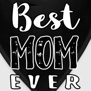Best Mom Ever - Bandana