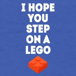I hope you step on a lego Funny Unique T Shirt Mugs & Drinkware - Men's T-Shirt