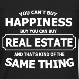 REAL ESTATE HAPPINESS T-Shirts - Men's Premium Long Sleeve T-Shirt