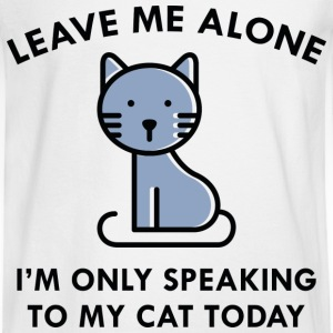 Only Speaking To My Cat - Men's Long Sleeve T-Shirt