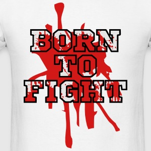 Born To Fight Long Sleeve Shirts - Men's T-Shirt