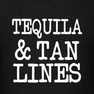 Tequila and Tan Lines funny saying summer shirt - Men's T-Shirt