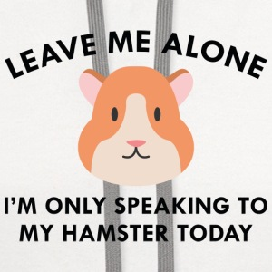 Only Speaking To My Hamster - Contrast Hoodie