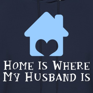 Home Is Where My Husband Women's T-Shirts - Men's Hoodie