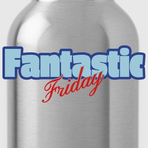 Fantastic Friday - Water Bottle